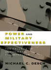 Power and Military Effectiveness: The Fallacy of Democratic Triumphalism by Mike Desch