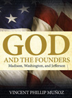 God and the Founders: Madison, Washington, and Jefferson by Phillip Munoz