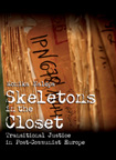 Skeletons in the Closet: Transitional Justice in Post-Communist Europe by Monika Nalepa